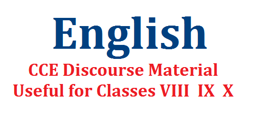 Discourse Material For High School English CCE Method | Good Material to Develop discourse in Enlish for Classes VIII IX and X in CCE Method | Download Material on English Discourse on CCE Method Continuous Comprehensive Evaluation CCE teaching English |  Different types of discourses construction using discourse material | construct discourse using discourse material | easy construction of  discourses using discourse material discourse-material-for-high-school-english-cce-method