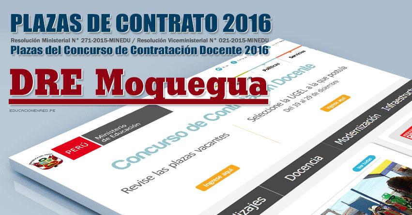 DRE Moquegua: Plazas Vacantes Contrato Docente 2016 - DREMO (.PDF) www.dremoquegua.gob.pe