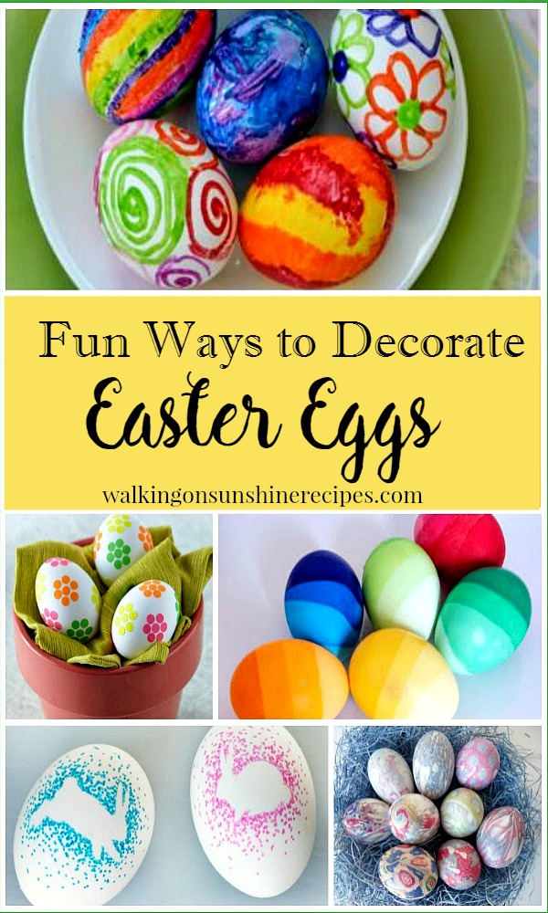 Fun ways to decorate eggs for Easter featured on Walking on Sunshine.