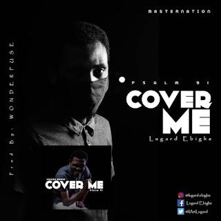 Lugard Ebighe – Cover Me