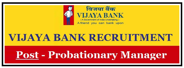 #Vijaya Bank Probationary/PO Manager Recruitment 2017