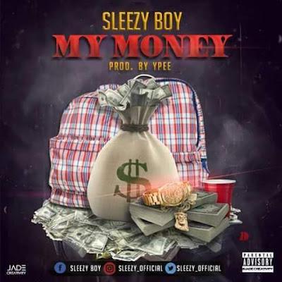 [Music]Sleezy Boy - My Money(Prod.by Ypee) Mp3 Download