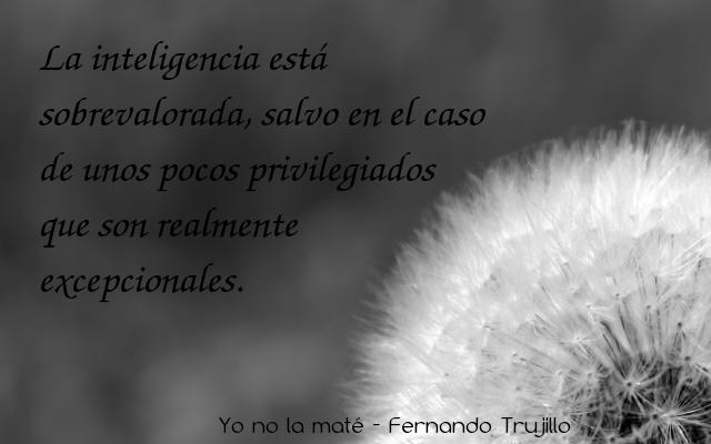 Yo no la maté - Fernando Trujillo