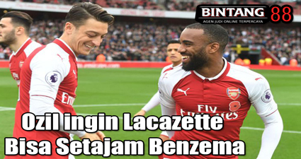 Ozil ingin Lacazette Bisa Setajam Benzema