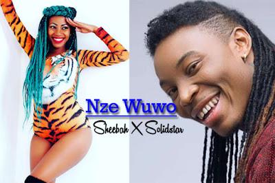 Sheebah Ft Solidstar - Nze Wuwo