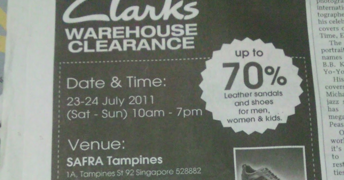 c49071fca Flyers Advertising  Clarks Warehouse Sale 23 to 24 Jul 2011 at Safra  Tampines