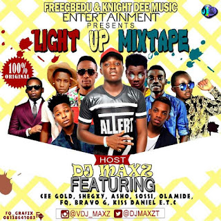 MIXTAPE: DJ Maxz – Light Up Mix @DJmaxzt @FreeGbedu