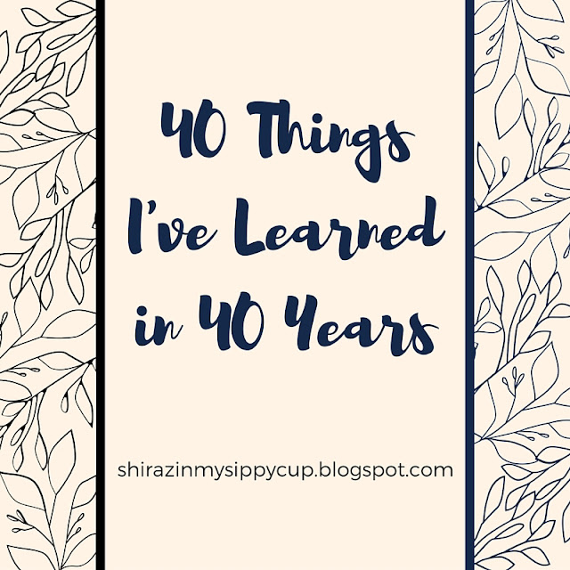 40 Things I've Learned in 40 Years. #parenting #lifelessons #birthday