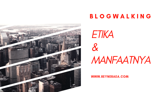 manfaat blog walking dalam ngeblog