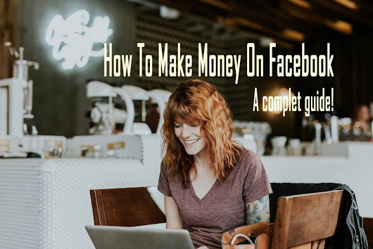 Top 5 Working Ideas To Make Money With Facebook