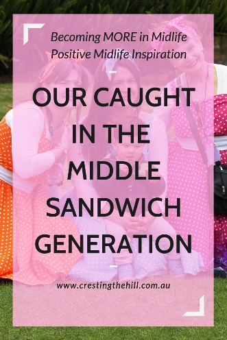 How did Midlifers get to be the caught in the middle generation? Why are we the Sandwich Generation - caring for our parents but expecting no care from our own kids? #midlife #sandwichgeneration