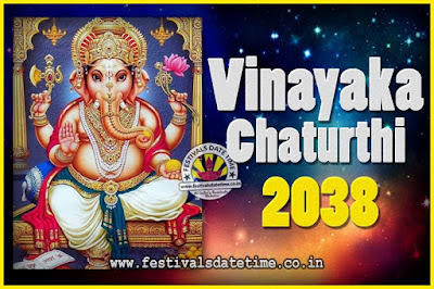 2038 Vinayaka Chaturthi Vrat Yearly Dates, 2038 Vinayaka Chaturthi Calendar