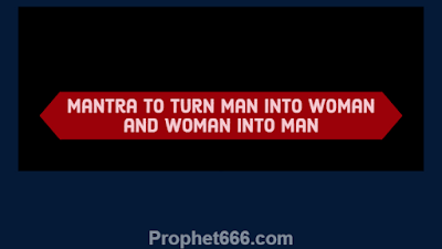 Hindu Occult Mantra to turn Man into Woman and Woman into Man