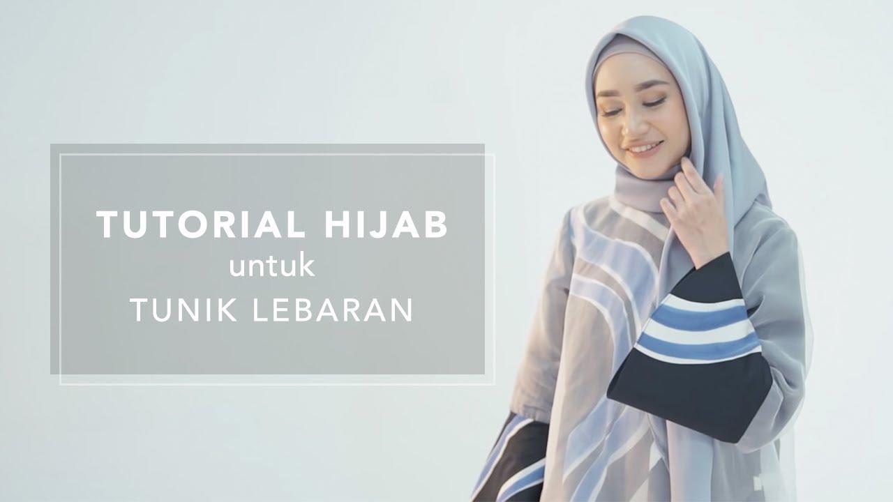 Tutorial Hijab Tunik Untuk Lebaran Simple Banget