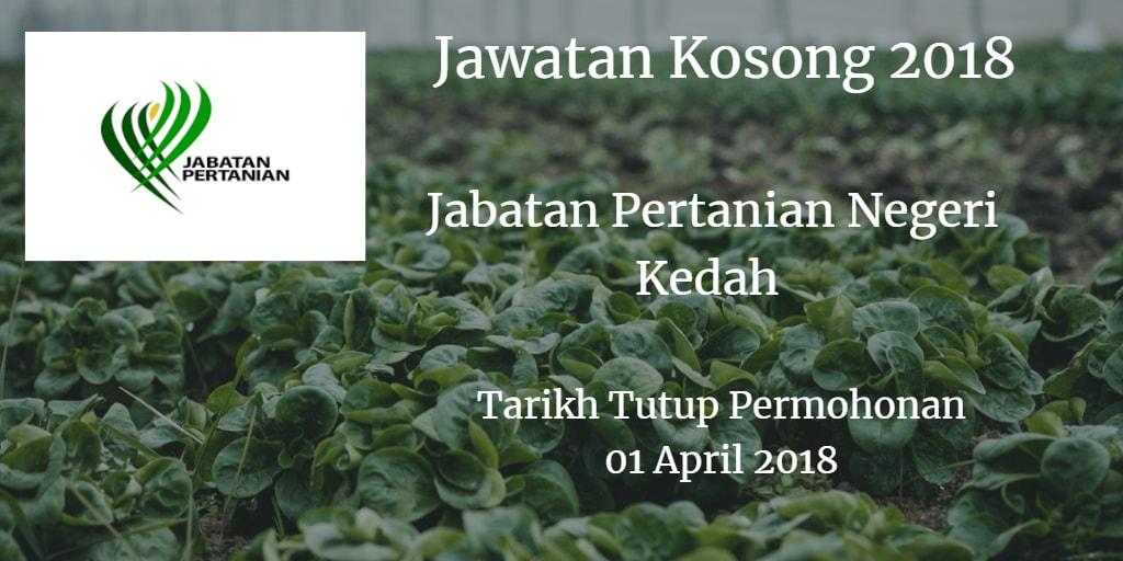 Jawatan Kosong Jabatan Pertanian Negeri Kedah 01 April 2018