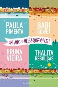 Um Ano Inesquecível - Paula Pimenta, Babi Dewet, Bruna Vieira, Thalita Rebouças | Resenha
