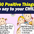 60 Positive Things to Say to Your Child