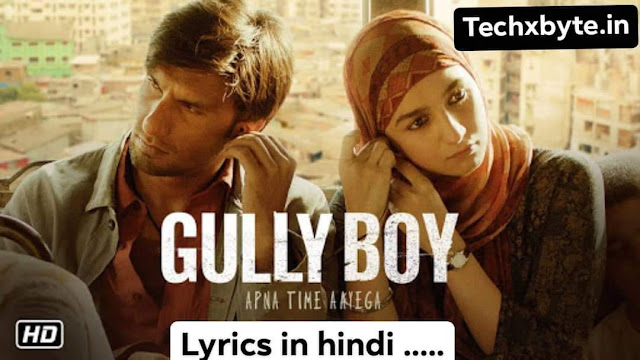 Aapna Time Ayega - Song lyrics - Gully Boy 2019 | Ranveer singh