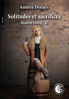 Heaven forest tome 2 : Solitudes et sacrifices de Andréa Deslacs