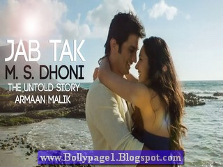 jab tak song lyrics moive ms dhoni singer armaan mailk