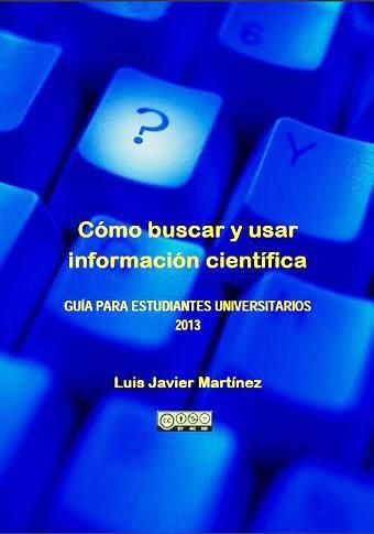 Cómo buscar y usar información científica – Luis Javier Martínez Rodríguez