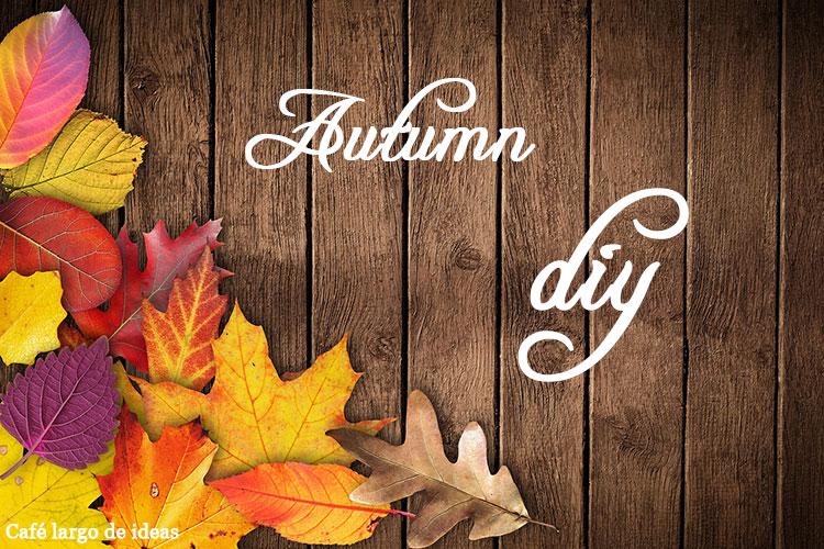 DIYs de decoración para el otoño