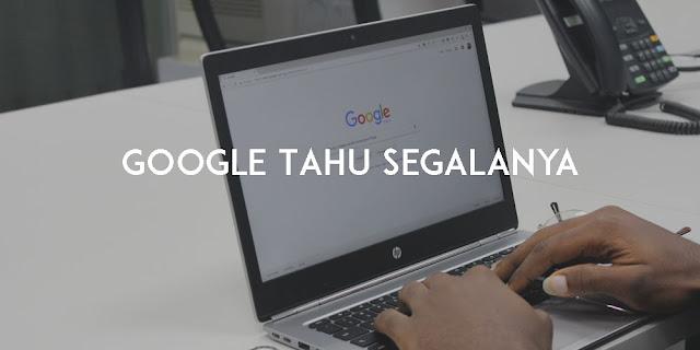 Google Tahu Segalanya