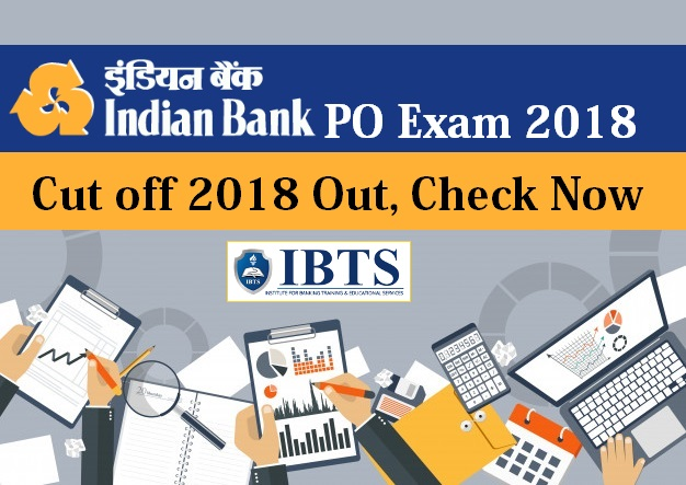 Indian Bank PO Cut off 2018 Out, Check Now