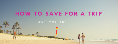 How to Easily Save Money for Travel or Vacation