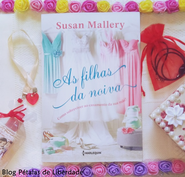 Resenha, livro, As-filhas-da-noiva, Susan-Mallery, Harlequin, blog-literario, petalas-de-liberdade, capa, romance, leitura, quote