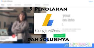 5 Penolakan Google Adsense dan solusinya by Alqisyan Blog