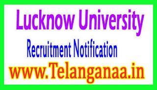 Lucknow University Recruitment Notification 2017