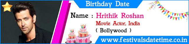 Hrithik Roshan Birthday Date