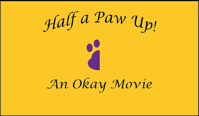 Half a Paw Up! An okay movie