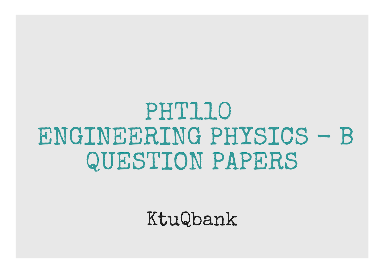 Engineering Physics B | PHT110 | Question Papers