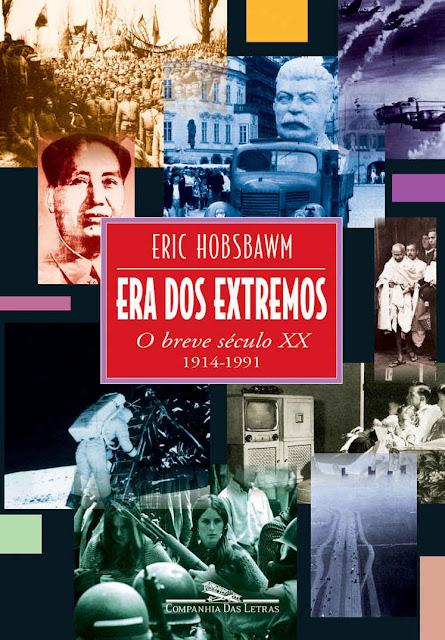 Era dos extremos O breve século XX - Eric Hobsbawm