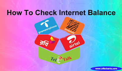How To Check Grameenphone, Banglalink, Robi, Airtel & Teletalk Internet Balance - posted by www.offerbarta.com