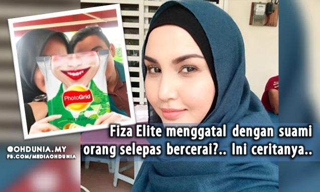 Fiza Elite Menggatal Dengan Suami Orang Selepas Bercerai?.. Ini Ceritanya..