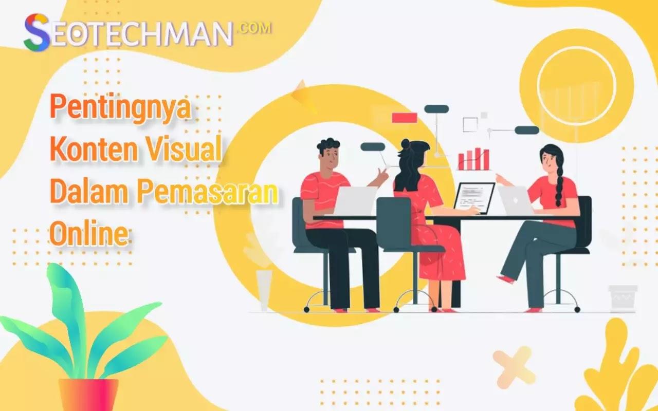 Pentingnya Konten Visual Dalam Pemasaran Online