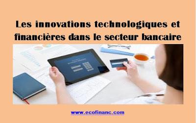Les innovations technologiques et financières dans le secteur bancaire