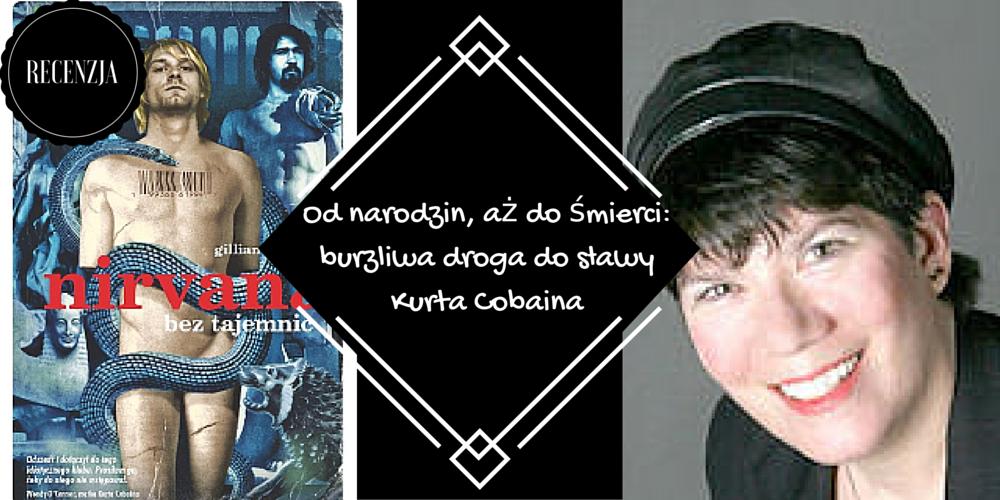 gillian g gaar, nirvana bez tajemnic, recenzja, marzenie literackie