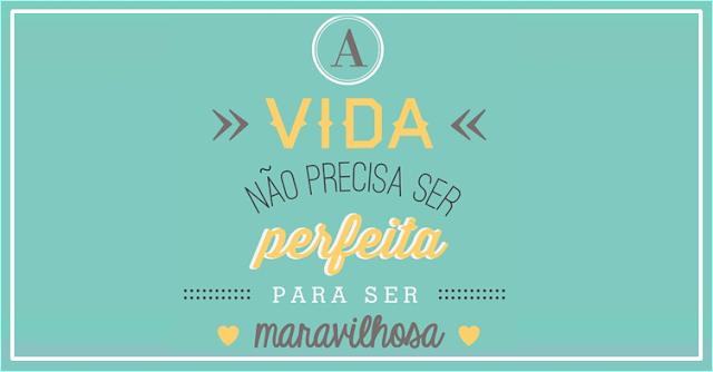 Não precisa ser perfeita
