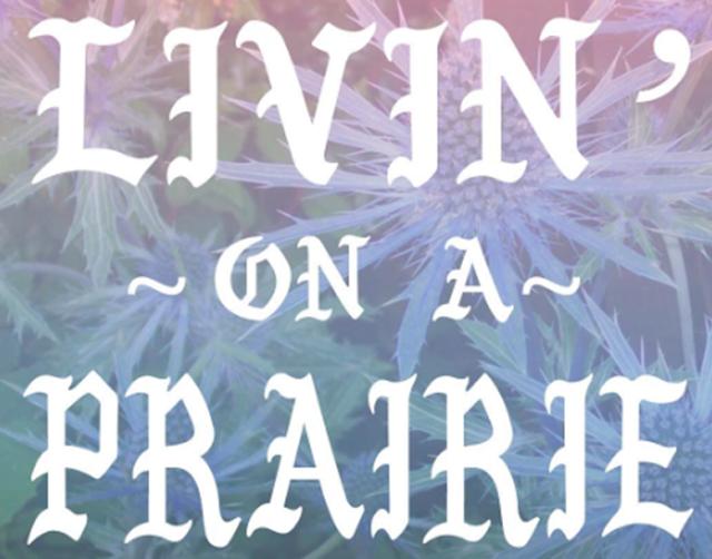 Livin on a Prairie