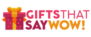 GIFTS THAT SAY WOW -   Gift Ideas For Everyone