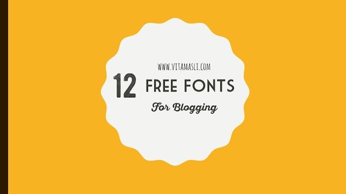 12 Font Keren Untuk Blogging, Gratis!