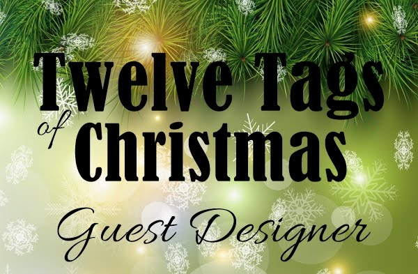 Guest Designer Twelve Tags of Christmas