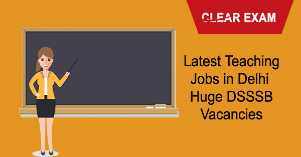 Latest Teaching Jobs in Delhi – Huge DSSSB Vacancies