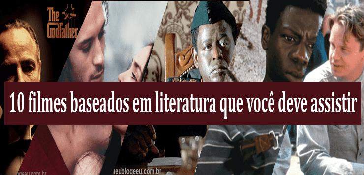 10 filmes que todo amante de literatura deve assistir