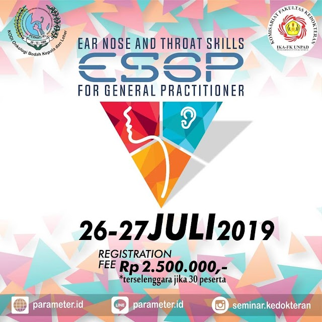 Pelatihan ESGP (Ear Nose and Throat Skills For General Practitioner) 26-27 Juli 2019 Bandung