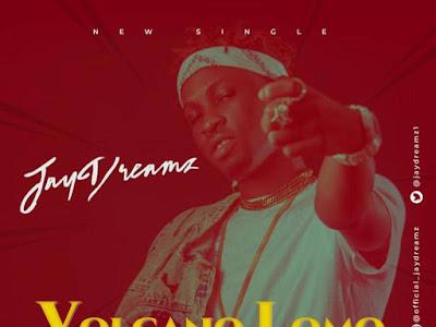 DOWNLOAD MP3: Jay Dreamz - Volcano Lomo